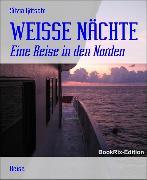 Cover-Bild zu Götschi, Silvia: Weisse Nächte (eBook)