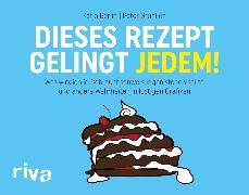 Cover-Bild zu Berlin, Katja: Dieses Rezept gelingt jedem! (eBook)