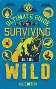 Cover-Bild zu Gifford, Clive: The Ultimate Guide to Surviving in the Wild (eBook)