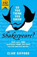 Cover-Bild zu Gifford, Clive: So You Think You Know: Shakespeare (eBook)