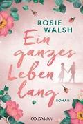 Cover-Bild zu Walsh, Rosie: Ein ganzes Leben lang (eBook)