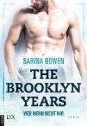 Cover-Bild zu Bowen, Sarina: The Brooklyn Years - Wer wenn nicht wir (eBook)