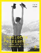 Cover-Bild zu Adler, Laure: Charlotte Perriand - Ihr Leben als moderne und unabhängige Frau
