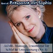 """Cover-Bild zu eBook Best of """"Entspannt mit Sophia"""" - Asmr, Massage, Traumreise für Schlaf & Entspannung (Nr. 1)"""