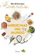 Cover-Bild zu Gronemeyer, Dietrich: Medicinas del mundo: Las terapias tradicionales que complementan la medicina moderna / World Medicine: Traditional Therapies That Complement Modern Medicine