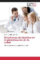 Cover-Bild zu Pérez de Pio, María Isabel: Enseñanza de bioética en la globalización de la salud