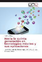 Cover-Bild zu Fleitas, Francisco: Hacia la quinta generación en tecnologías móviles y sus aplicaciones