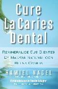 Cover-Bild zu Nagel, Ramiel: Cure La Caries Dental