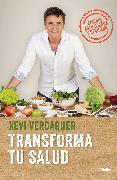 Cover-Bild zu Verdaguer, Xevi: Transforma tu salud. Edición actualizada: La clave está en las bacterias intestinales y las hormonas / Transform Your Health Update Edition