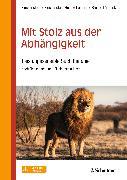 Cover-Bild zu Mit Stolz aus der Abhängigkeit von Fleckenstein, Martin