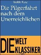 Cover-Bild zu eBook Die Pilgerfahrt nach dem Unerreichlichen