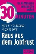 Cover-Bild zu 30 Minuten Raus aus dem Jobfrust (eBook) von Long, Aljoscha