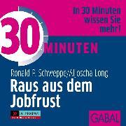 Cover-Bild zu 30 Minuten Raus aus dem Jobfrust (Audio Download) von Long, Aljoscha