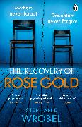Cover-Bild zu The Recovery of Rose Gold von Wrobel, Stephanie
