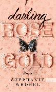 Cover-Bild zu Darling Rose Gold (eBook) von Wrobel, Stephanie