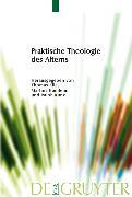 Cover-Bild zu Klie, Thomas (Hrsg.): Praktische Theologie des Alterns (eBook)