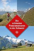 Cover-Bild zu Die schönsten Panoramatouren in der Schweiz