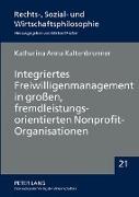 Cover-Bild zu Kaltenbrunner, Katharina Anna: Integriertes Freiwilligenmanagement in großen, fremdleistungsorientierten Nonprofit-Organisationen