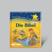 Cover-Bild zu Die Bibel - Kleiner Stern, erklär mir das! von Schwikart, Georg