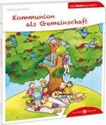 Cover-Bild zu Kommunion als Gemeinschaft den Kindern erklärt von Schwikart, Georg