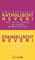 Cover-Bild zu Katholisch? Never! / Evangelisch? Never! (eBook) von Birnstein, Uwe