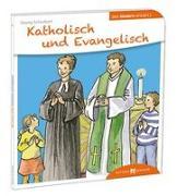 Cover-Bild zu Katholisch und Evangelisch den Kindern erklärt von Schwikart, Georg