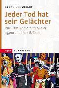 Cover-Bild zu Jeder Tod hat sein Gelächter (eBook) von Schwikart, Georg