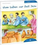 Cover-Bild zu Vom Leben zur Zeit Jesu von Schwikart, Georg