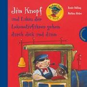 Cover-Bild zu Jim Knopf: Jim Knopf und Lukas der Lokomotivführer gehen durch dick und dünn von Ende, Michael