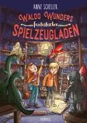 Cover-Bild zu Waldo Wunders fantastischer Spielzeugladen von Scheller, Anne