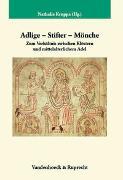Cover-Bild zu Kruppa, Nathalie (Hrsg.): Adlige - Stifter - Mönche