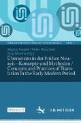 Cover-Bild zu Toepfer, Regina (Hrsg.): Übersetzen in der Frühen Neuzeit - Konzepte und Methoden / Concepts and Practices of Translation in the Early Modern Period