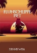 Cover-Bild zu Flunschlippe- Piet (eBook) von Weiß, Dennis
