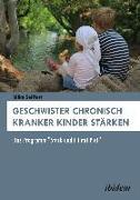 Cover-Bild zu Geschwister chronisch kranker Kinder stärken (eBook) von Seiffert, Silke