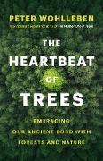 Cover-Bild zu The Heartbeat of Trees (eBook) von Wohlleben, Peter
