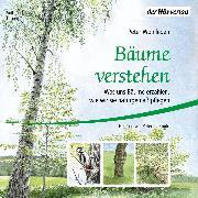 Cover-Bild zu Bäume verstehen (Audio Download) von Wohlleben, Peter