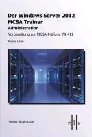 Cover-Bild zu Der Windows Server 2012 MCSA Trainer, Administration, Vorbereitung zur MCSA-Prüfung 70-411 von Laue, Nicole