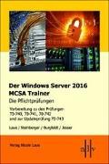 Cover-Bild zu Der Windows Server 2016 MCSA-Trainer, die Pflichtprüfungen von Laue, Nicole
