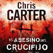 Cover-Bild zu El asesino del crucifijo (Audio Download) von Carter, Chris