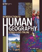 Cover-Bild zu Introduction to Human Geography Using ArcGIS Online (eBook) von Carter, J. Chris
