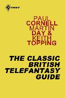 Cover-Bild zu Cornell, Paul: The Classic British Telefantasy Guide (eBook)