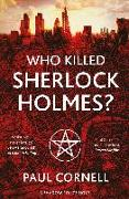 Cover-Bild zu Cornell, Paul: Who Killed Sherlock Holmes? (eBook)