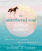 Cover-Bild zu The Untethered Soul Guided Journal von Singer, Michael A.