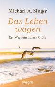 Cover-Bild zu Das Leben wagen von Singer, Michael A.