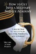 Cover-Bild zu How to Get Into a Military Service Academy (eBook) von Dobson, Michael Singer