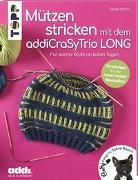 Cover-Bild zu Mützen stricken mit dem addiCraSyTrio LONG (kreativ.kompakt.) von Rasch, Sylvie