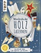 Cover-Bild zu Winterliche Holzlaternen (kreativ.kompakt) von Rögele, Alice