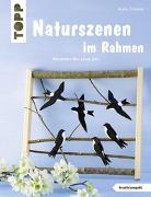 Cover-Bild zu Naturszenen im Rahmen (kreativ.kompakt.) von Täubner, Armin