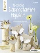 Cover-Bild zu Niedliche Baumstammfiguren (kreativ.kompakt) von Pedevilla, Pia