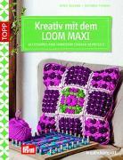 Cover-Bild zu Kreativ mit dem LOOM MAXI von Thomas, Stefanie
